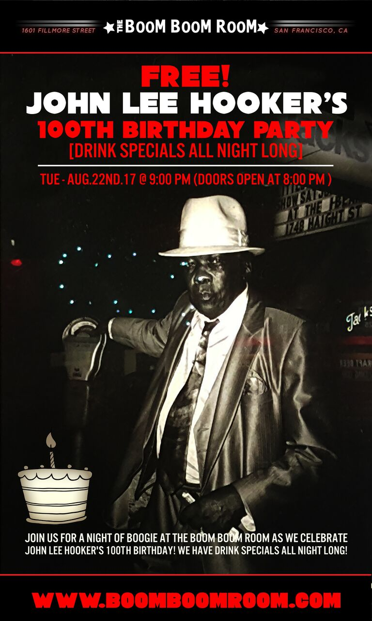 JOHN LEE HOOKERS 100th BIRTHDAY PARTY Ft NORTH BEACH BRASS BAND DRINK SPECIALS ALL NIGHT LONG